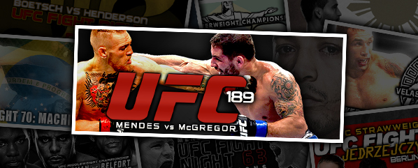 UFC 189: Mendes vs McGregor – 'Tested and Ready'