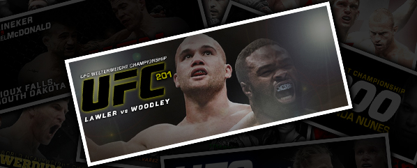 UFC 201: LAWLER VS WOODLEY- 'THE GOLDEN ONE'