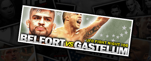 "UFN 106: BELFORT VS GASTELUM- ""BATTERED AND BEATEN IN BRAZIL"""