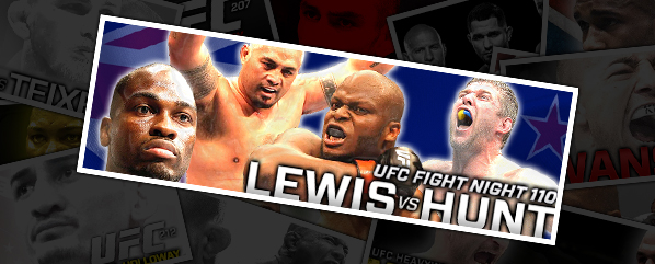"UFC FIGHT NIGHT 110: LEWIS VS HUNT- ""BEAST HUNTER"""