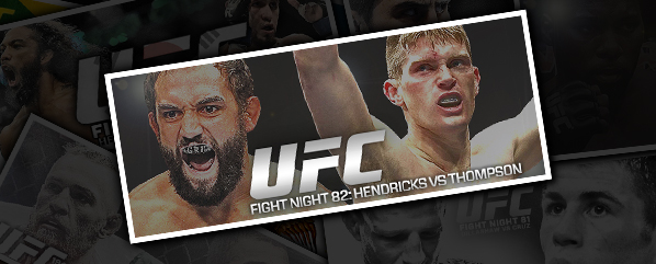 UFN 82: HENDRICKS VS THOMPSON- 'WONDER NO MORE'