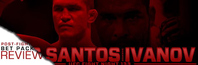 UFC FIGHT NIGHT 133: DOS SANTOS VS IVANOV- BET PACK REVIEW