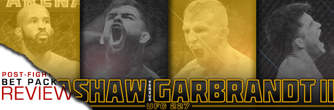 UFC 227: DILLASHAW VS GARBRANDT 2- BET PACK REVIEW